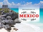 Destinations in Mexico