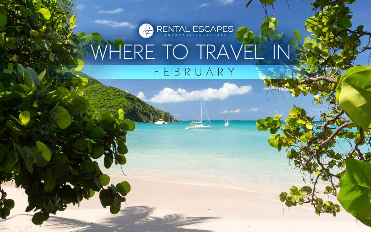 The best places to travel in february rental escapes for Best countries to move to