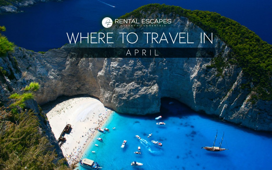 the best places to travel in april 2015 rental escapes