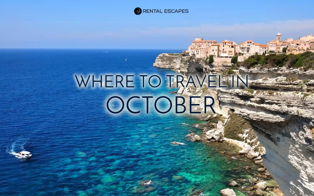 The best places to travel in october rental escapes for Vacation destinations in october