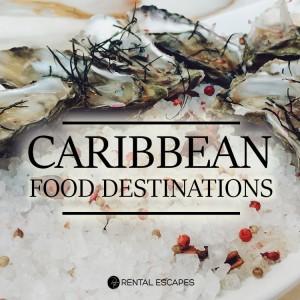 caribbean food destinations