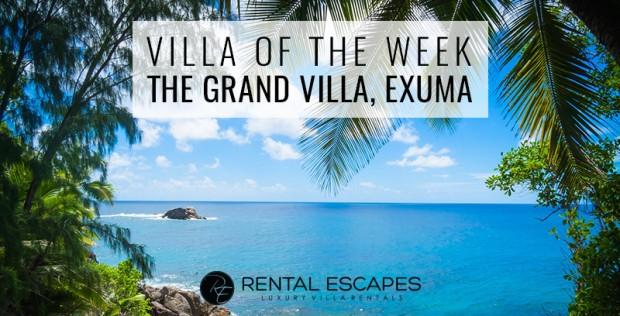 The Grand Villa Exumas