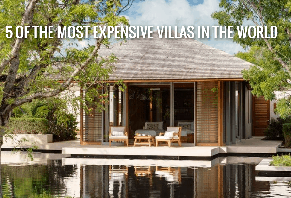 5 of the Most Expensive Villas in the World