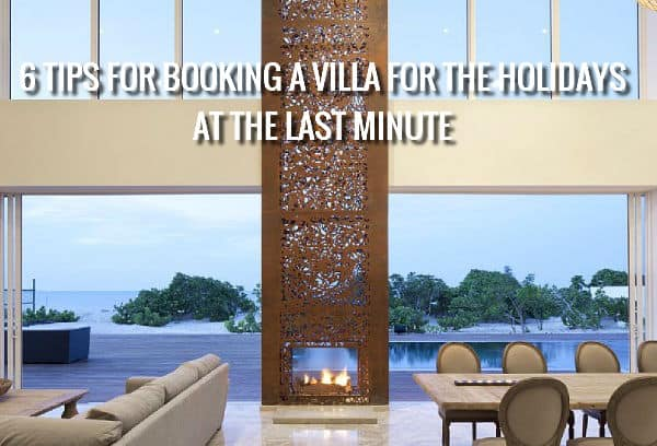Last Minute Luxury Villa Booking