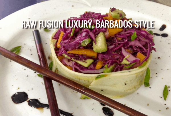 Raw Fusion Luxury, Barbados Style