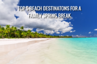 Family Spring Break Beach Destination