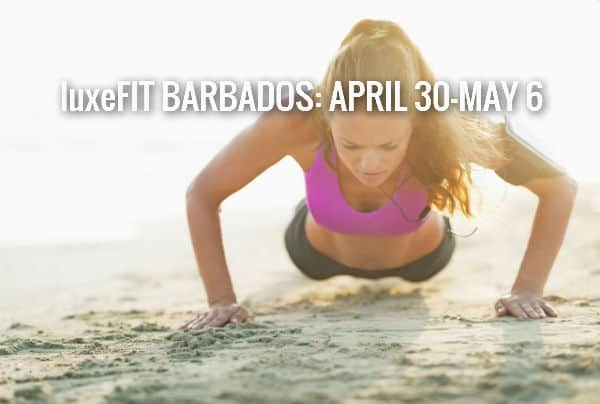 LuxeFIT Barbados: April 30-May 6, 2017