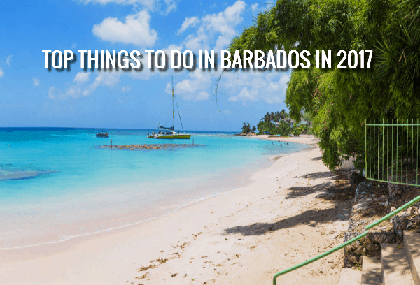 Top Things to Do in Barbados in 2017