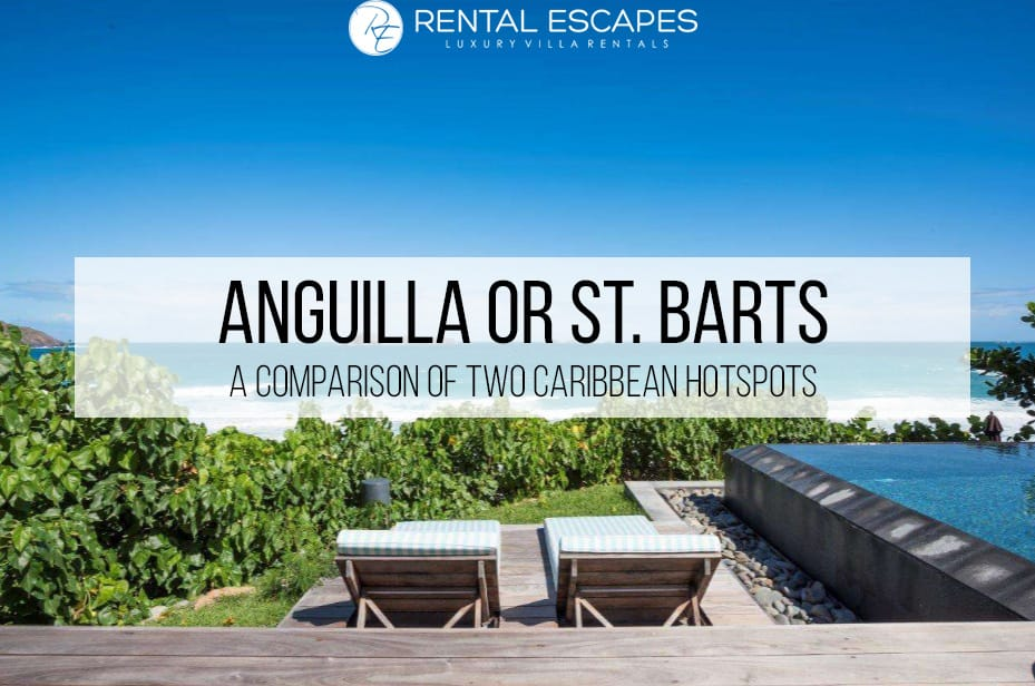Anguilla or St. Barts – A Comparison of Two Caribbean Hotspots