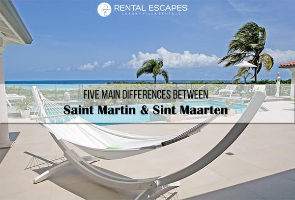 five main differences between sint maarten and saint martin