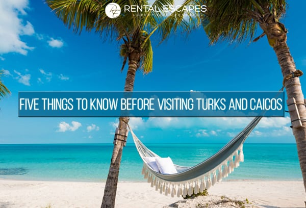 Five Things to Know Before Visiting Turks and Caicos