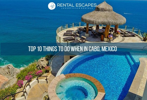 Things to do when in Cabo, Mexico