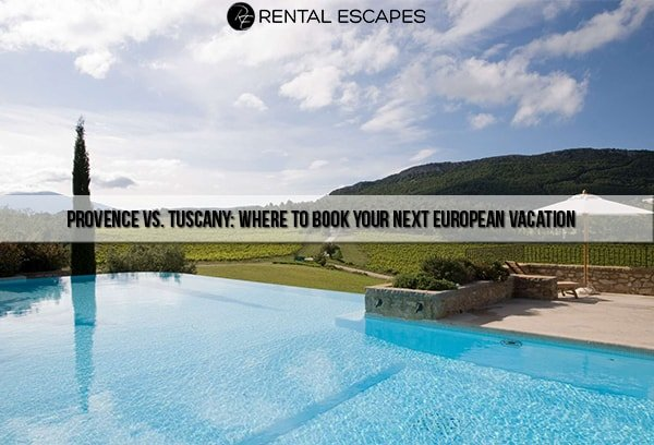 Provence vs. Tuscany: Where to Book Your Next European Vacation