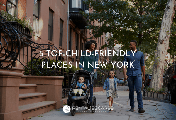 5 Top Child-Friendly Places In New York