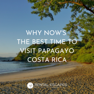 The Top 3 Must-Visit Beaches in Papagayo, Costa Rica