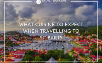 What Cuisine to Expect When Traveling to St. Barts: Your Taste Buds Will Thank You