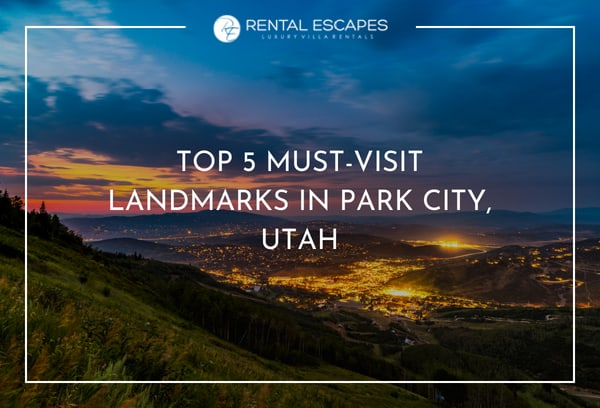 Top 5 Must-Visit Landmarks in Park City, Utah