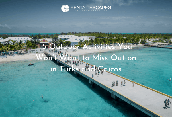 Don't Miss These 5 Outdoor Activities in Turks and Caicos