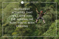 10 Craziest Activities for the Adrenaline Rush You've Been Craving
