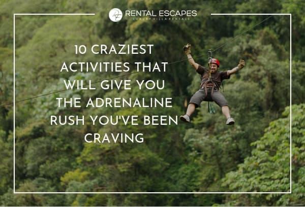 10 Craziest Activities for the Adrenaline Rush You've Been Craving
