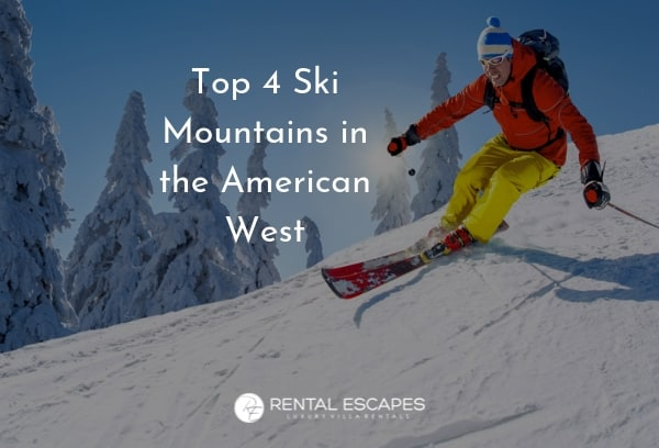 Top Ski Mountains in the American West