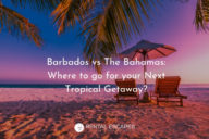 Barbados vs The Bahamas: Where to Go for Your Next Tropical Getaway?