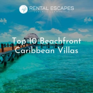Top 10 Beachfront Caribbean Villas