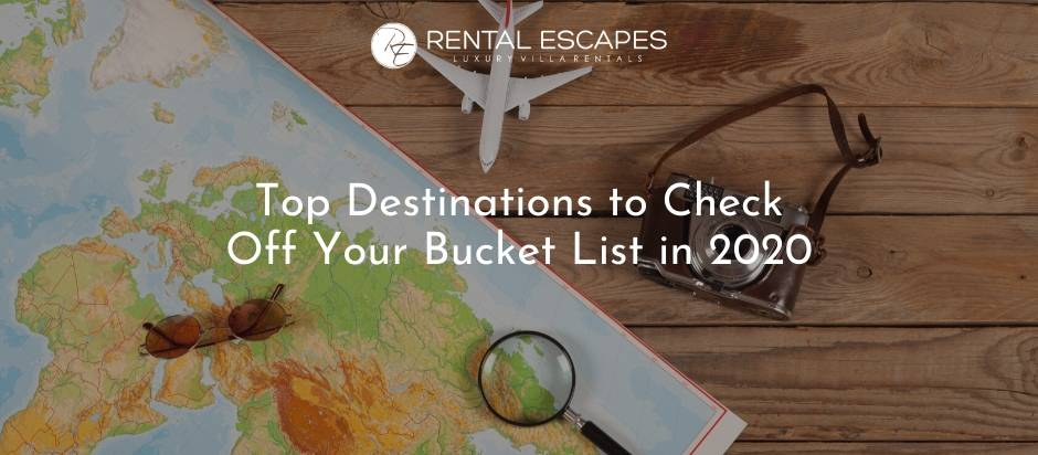 Top Destinations to Check Off your Bucket List in 2020