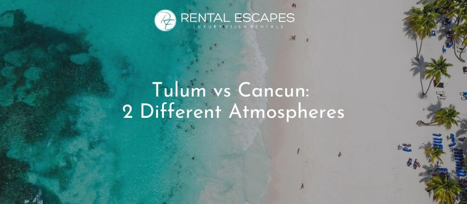 Tulum vs Cancun: 2 Different Atmospheres