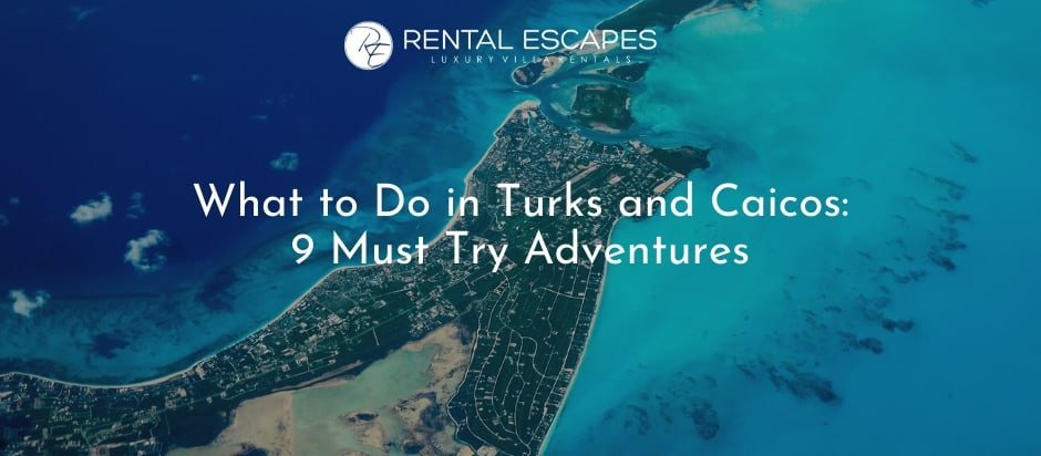 What to Do in Turks and Caicos – 9 Must Try Adventures