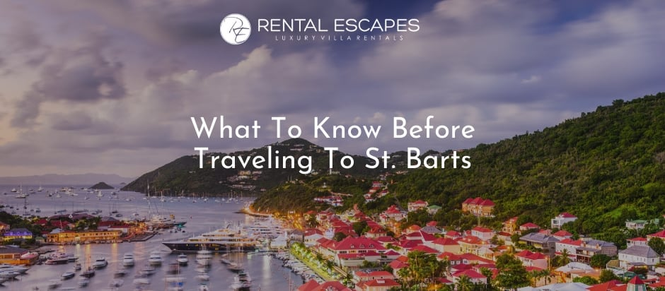What To Know Before Traveling To St. Barts