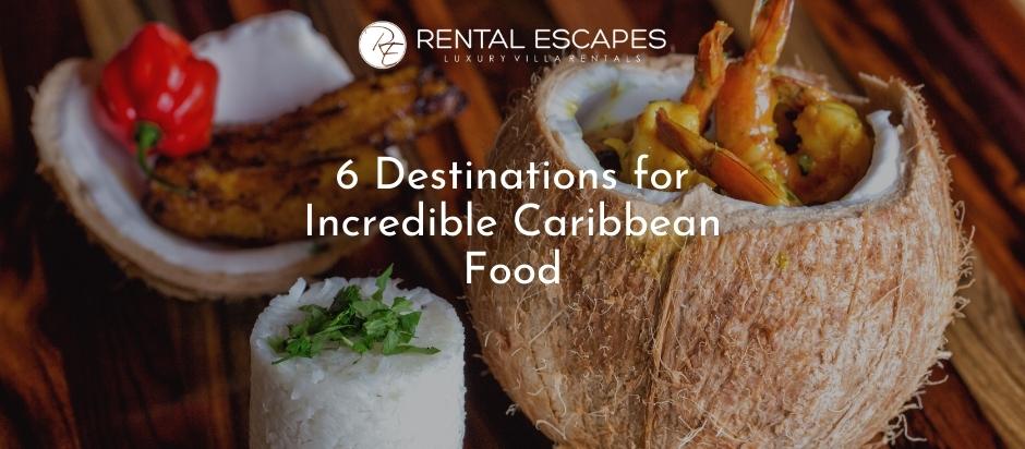 6 Destinations for Incredible Caribbean Food