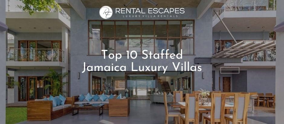 Top 10 Staffed Jamaica Luxury Villas