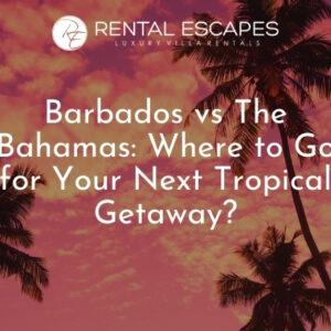 Barbados vs the Bahamas